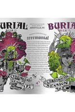 Burial 'Ceremonial' Session IPA w/ El Dorado Hops 16oz (Can)