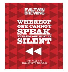 Evil Twin 'Where of One Cannot Speak, Therefor One Must be Silent' 16oz (Can)