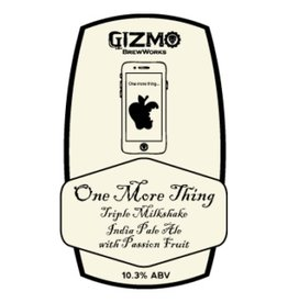 Gizmo BrewWorks 'One More Thing' Triple Milkshake IPA w/ Passionfruit 22oz