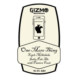 Gizmo BrewWorks 'One More Thing' Triple Milkshake IPA w/ Passionfruit 22oz
