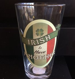 Pint Glass - Irish To Have Another