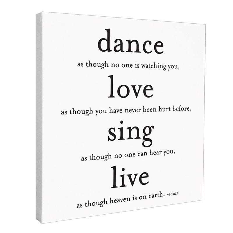 Quotable Cards Quotable Canvas 12x12-Dance.. Love... Sing... Live...