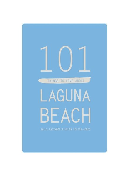 101 Things to Love About Laguna Beach