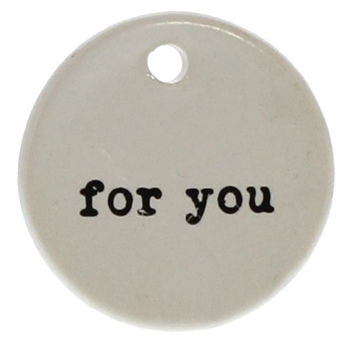 HomArt Ceramic Round Tag - For You