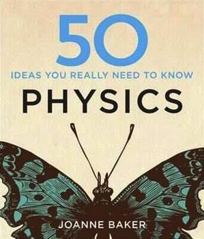 Australia 50 Physics Ideas You Really Need To Know