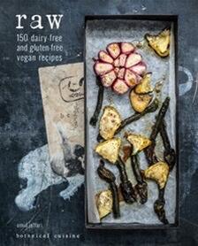 Australia Raw: 150 Dairy-Free And Gluten-Free Vegan Recipes HB