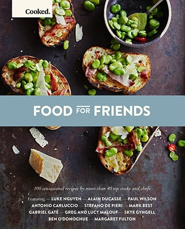 Australia Cooked: Food for Friends