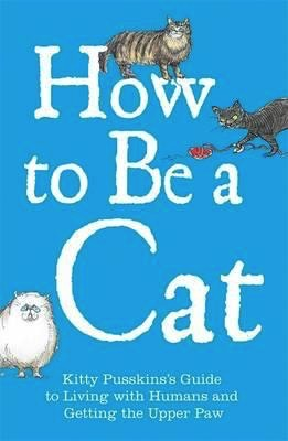 Australia How to Be a Cat A Book for Cats by Cats