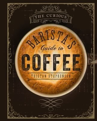 Australia The Curious Barista's Guide to Coffee