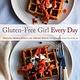 Australia Gluten-Free Girl Every Day / JAMES-AHERN SHAUNA AND AHERN DANIEL