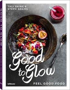 Australia Good to Glow: Feel-Good Food / SHINE / ADAMS