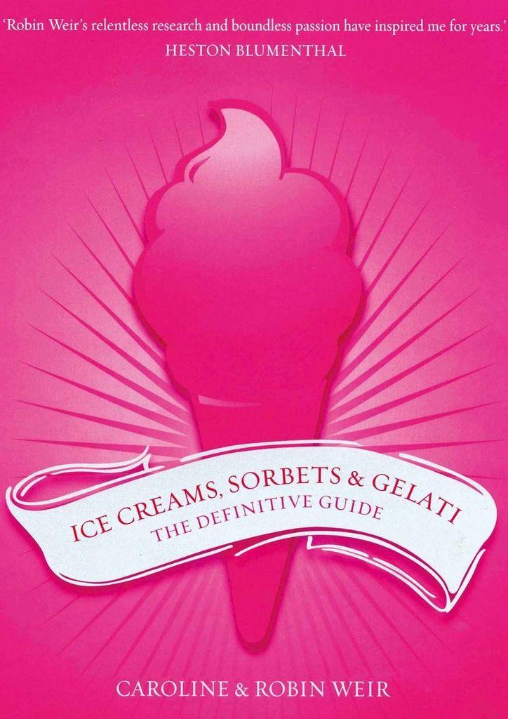 Australia Ice Creams, Sorbets & Gelati / WEIR, ROBIN
