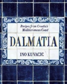 Australia Dalmatia:Recipes from Croatia's Mediterranean Kuvacic, Ino