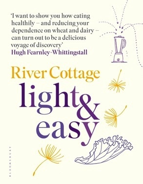 Australia River Cottage Light & Easy: Healthy Recipes For Every Day