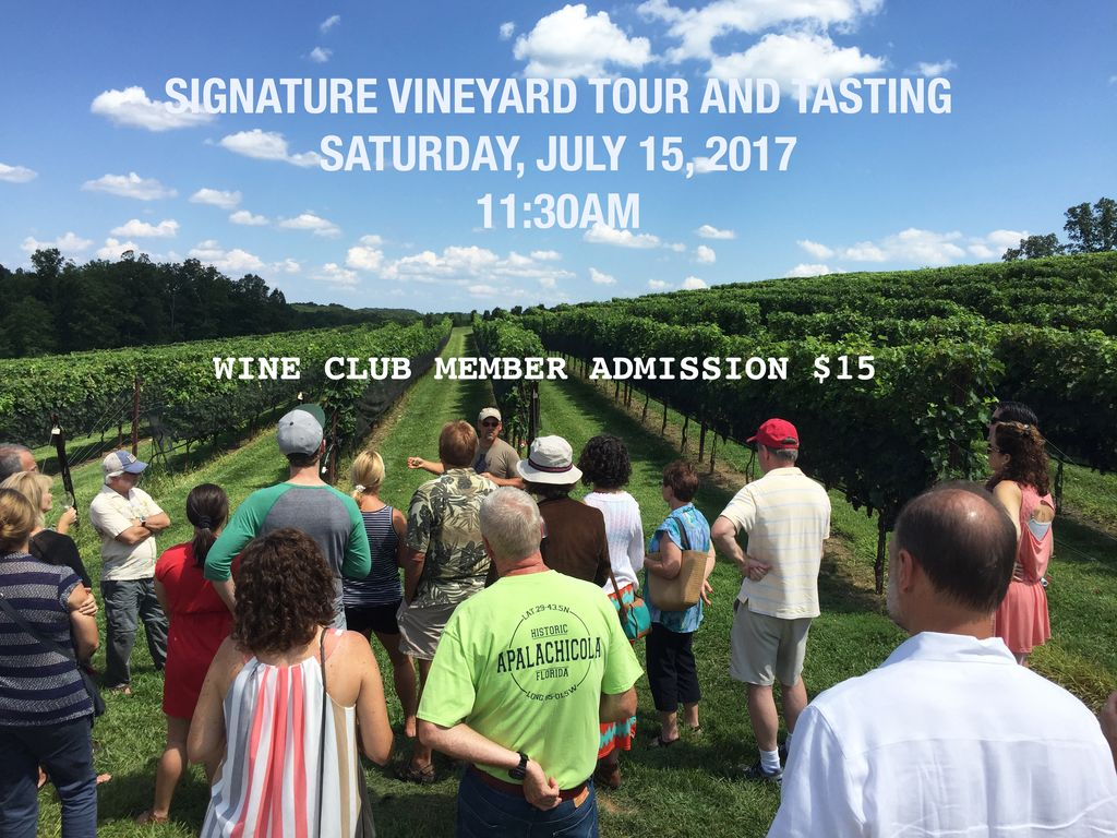 Ticket Sales WINE CLUB MEMBER - Signature Vineyard Tour & Tasting - Saturday, July 15, 2017 @11:30AM