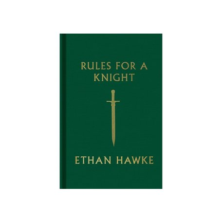 Rules for a Knight by Ethan Hawke