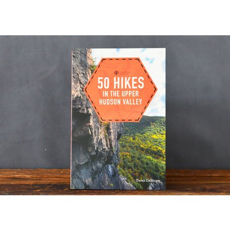 50 Hikes in the Upper Hudson Valley by Derek Dellinger