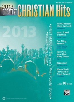 2013 Greatest Christian Hits for Piano, Vocal, and Guitar