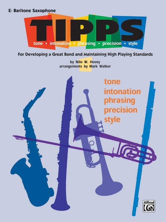 T-I-P-P-S for Bands:  Baritone Saxophone