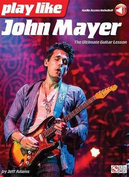Hal Leonard Play Like John Mayer: The Ultimate Guitar Lesson