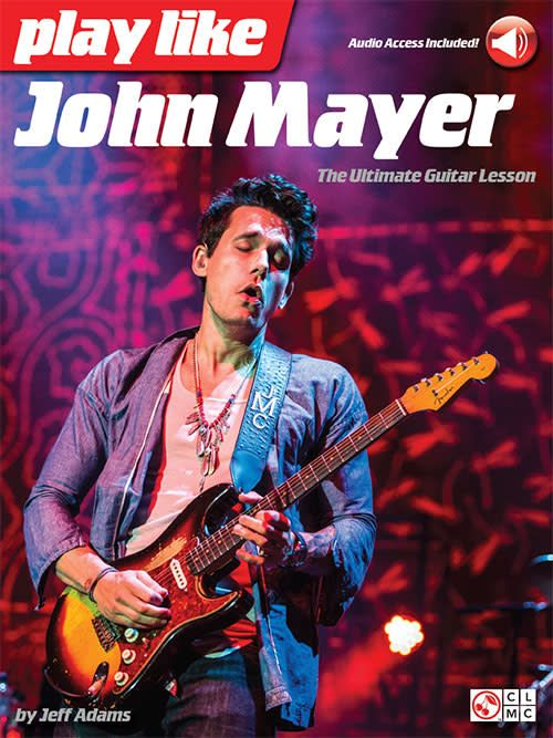 Hal Leonard Play Like John Mayer'3a The Ultimate Guitar Lesson