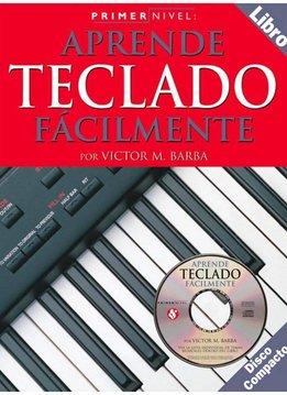 Hal Leonard Teach Yourself Keyboard: Primer Nivel: Aprende Teclado Facilmente