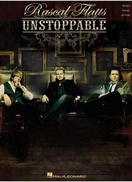 Hal Leonard Rascal Flatts: Unstoppable, Piano/Vocal/Guitar