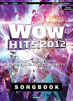 Hal Leonard WOW Hits 2012 Songbook3a Piano/Vocal/Guitar