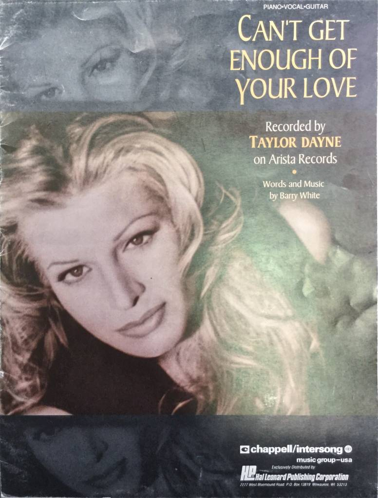 Hal Leonard Cant Get Enough Cant Get Enough of Your Love: Taylor Dayne, Piano/Vocal/Guitarof Your Love: Taylor Dane, Piano/Vocal/Guitar