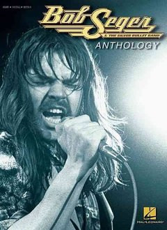 Bob Seger and The Silver Bullet Band Anthology