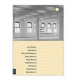Dia Robert Lehman Lectures On Contemporary Art No. 2 by Lynne Cooke, Karen Kelly Bettina Funcke. Essays by Beatriz Colomina, Juan Maidagan, Dave Hickey, Michael Newman, Robert Farris Thompson, David Sylvester and Marina Warner.