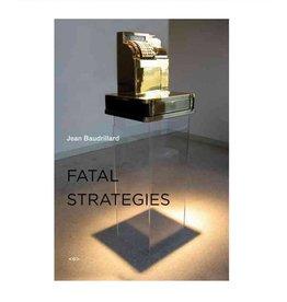 Semiotext(e) Fatal Strategies, new edition By Jean Baudrillard
