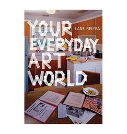 MIT Press Your Everyday Art World By Lane Relyea