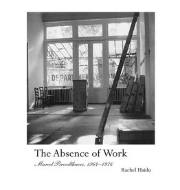 October Books The Absence of Work Marcel Broodthaers, 1964-1976 By Rachel Haidu
