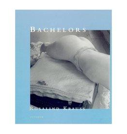 October Books Bachelors By Rosalind E. Krauss