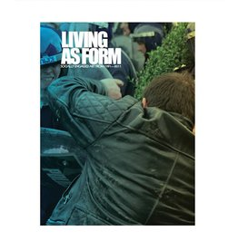 MIT Press Living as Form Socially Engaged Art from 1991-2011 Edited by Nato Thompson