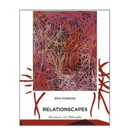 MIT Press Relationscapes Movement, Art, Philosophy By Erin Manning