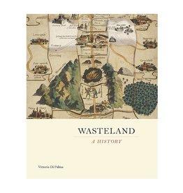Yale Wasteland A History by Vittoria Di Palma