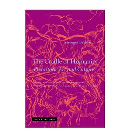 MIT Press The Cradle of Humanity Prehistoric Art and Culture By Georges Bataille Edited by Stuart Kendall