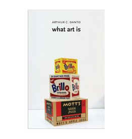 Yale What Art Is by Arthur C. Danto
