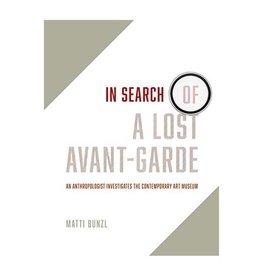 In Search of a Lost Avant-Garde by Matti Bunzl