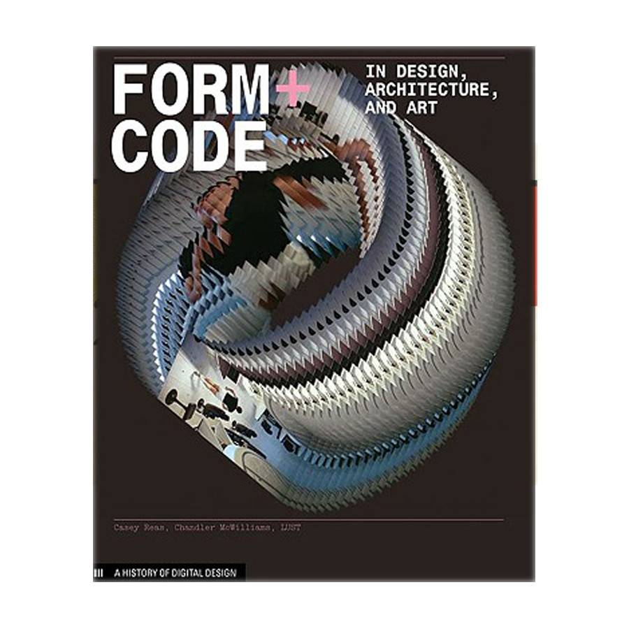 Chronicle Form + Code in Design, Art and Architecture
