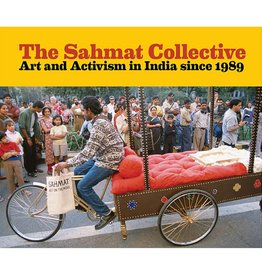 The Sahmat Collective: Art and Activism in India since 1989 by Jessica Moss and Ram Rahman