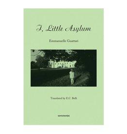 Semiotext(e) I, Little Asylum By Emmanuelle Guattari