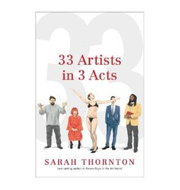33 Artists in 3 Acts by Thornton, Sarah