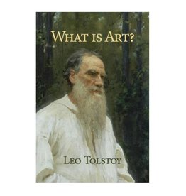 What Is Art? by Leo Nikolayevich Tolstoy,