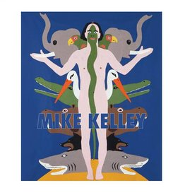 Prestel Mike Kelley edited by Eva Meyer-Hermann, George Baker, Branden Joseph and John C. Welchman
