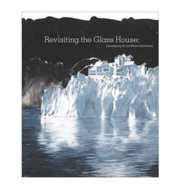 Yale Revisiting the Glass House: Contemporary Art and Modern Architecture - Essays by David Auburn, Jessica Hough (Editor), Monica Ramirez-Montagut (Editor), Joseph Rosa