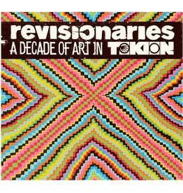 Harry N. Abrams Revisionaries: A Decade of Art in Tokion by the Editors of Tokion magazine