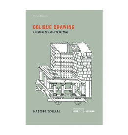 MIT Press Oblique Drawing: A History of Anti-Perspective by Massimo Scolari